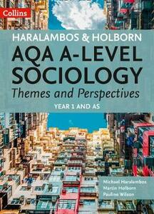 AQA A-level Sociology Themes and Perspectives: Year 1 and as - Mike Haralambos,Martin Holborn - cover
