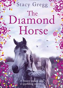The Diamond Horse - Stacy Gregg - cover