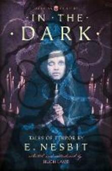 In the Dark: Tales of Terror by E. Nesbit - E. Nesbit - cover