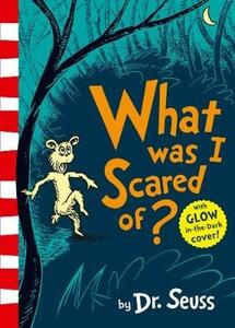 What Was I Scared Of? - Dr. Seuss - cover