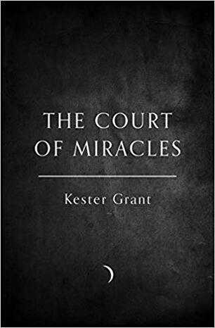 The Court Of Miracles Kester Grant Libro In Lingua Inglese Harpercollins Publishers The Court Of Miracles Trilogy Ibs