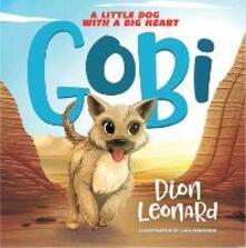 Gobi: A Little Dog with a Big Heart - Dion Leonard - cover