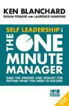 Self Leadership and the One Minute Manager: Gain the Mindset and Skillset for Getting What You Need to Succeed - Ken Blanchard - cover