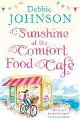 Ebook Sunshine at the Comfort Food Cafe: The most heartwarming and feel good novel of 2018!