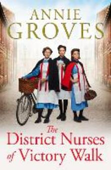 The District Nurses of Victory Walk - Annie Groves - cover