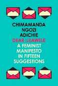 Libro in inglese Dear Ijeawele, or a Feminist Manifesto in Fifteen Suggestions Chimamanda Ngozi Adichie