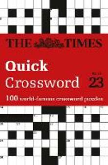 The Times Quick Crossword Book 23: 100 World-Famous Crossword Puzzles from the Times2 - The Times Mind Games,John Grimshaw - cover