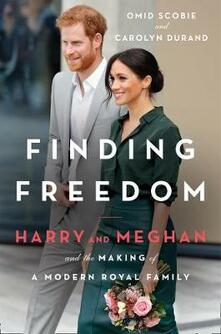 Finding Freedom: Harry and Meghan and the Making of a Modern Royal Family - Omid Scobie,Carolyn Durand - cover