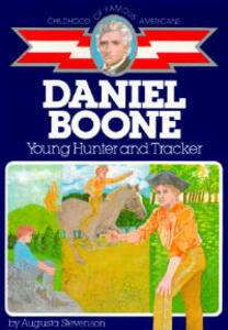 Daniel Boone, Young Hunter and Tracker - Augusta Stevenson - cover