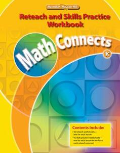 Math Connects, Grade K, Reteach and Skills Practice Workbook - McGraw-Hill Education - cover