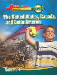 NY, Timelinks, Grade 5, the United States, Canada, and Latin America, Volume 1, Student Edition - MacMillan/McGraw-Hill,McGraw-Hill Education - cover