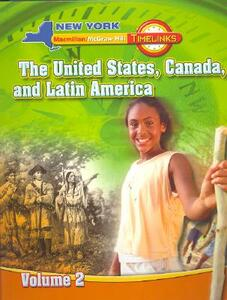 NY, Timelinks, Grade 5, the United States, Canada, and Latin America, Volume 2, Student Edition - MacMillan/McGraw-Hill,McGraw-Hill Education - cover