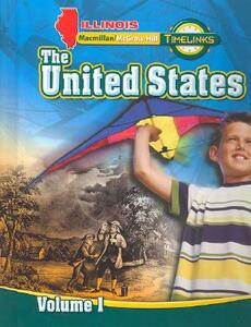 Il Timelinks: Grade 5, the United States, Volume 1 Student Edition - MacMillan/McGraw-Hill,McGraw-Hill Education - cover