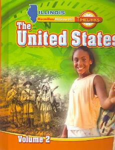 Il Timelinks: Grade 5, the United States, Volume 2 Student Edition - MacMillan/McGraw-Hill,McGraw-Hill Education - cover