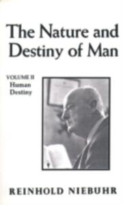 Nature and Destiny of Man, The Vol. II - Reinhold Niebuhr - cover