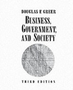 Business, Government, and Society: Managing Competitiveness, Ethics, and Social Issues - Newman S. Peery - cover