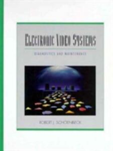Electronic Video Systems: Diagnostics and Maintenance - Robert J. Schoenbeck - cover