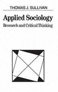 Applied Sociology: Research and Critical Thinking - Thomas J. Sullivan - cover