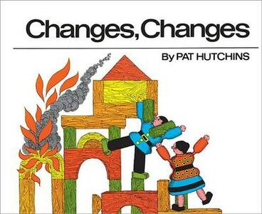 Changes, Changes - Pat Hutchins - cover