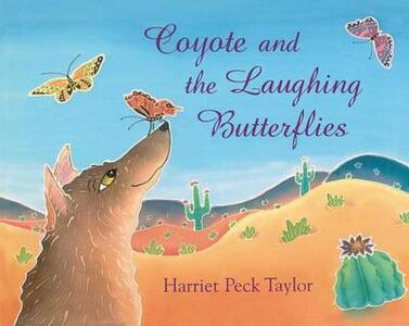 Coyote and the Laughing Butterflies - Harriet Peck Taylor - cover