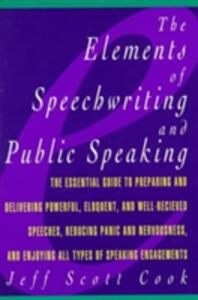 The Elements of Speechwriting and Public Speaking - Jeff Scott Cook - cover