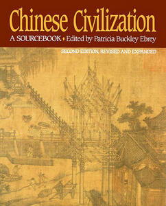 Chinese Civilization: A Sourcebook 2nd Edition - Patricia Buckley Ebrey - cover