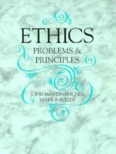 Ethics: Problems and Principles - Mark Ravizza,John Fischer - cover