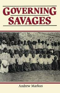 Governing Savages - Andrew Markus - cover