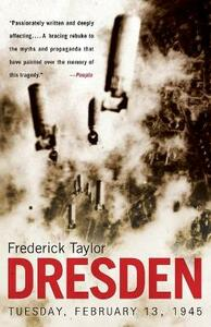 Dresden: Tuesday, February 13, 1945 - Frederick Taylor - cover