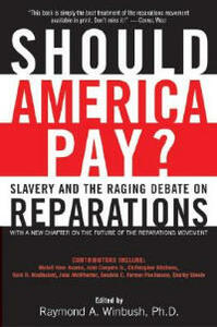 Should America Pay?: Slavery and the Raging Debate on Reparations - Raymond Winbush - cover