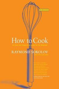 How to Cook - Raymond Sokolov - cover