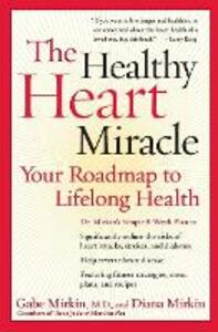Healthy Heart Miracle: Your Roadmap to Lifelong Health - Gabe Mirkin,Diana Mirkin - cover