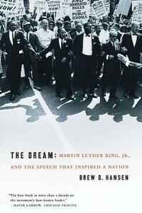 The Dream: Martin Luther King, Jr., and the Speech That Inspired a Nation - Drew Hansen - cover