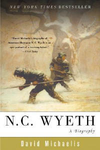 N. C. Wyeth: A Biography - David Michaelis - cover