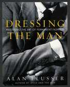 Libro in inglese Dressing the Man: Mastering the Art of Permanent Fashion Alan Flusser