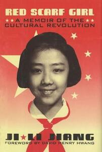 Red Scarf Girl: A Memoir of the Cultural Revolution - Ji Li Jiang - cover