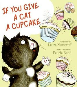If You Give a Cat a Cupcake - Laura Joffe Numeroff - cover