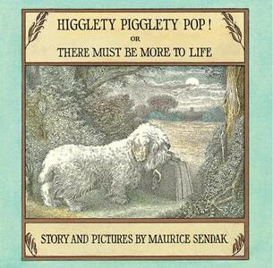 Higglety Pigglety Pop!: Or There Must Be More To Life - Maurice Sendak - cover