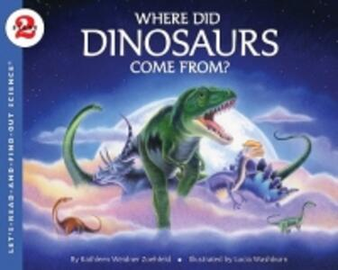 Where Did Dinosaurs Come From? - Kathleen Weidner Zoehfeld - cover
