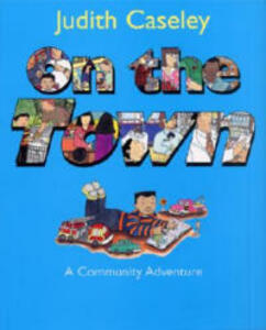 On the Town: A Community Adventure - Judith Caseley - cover