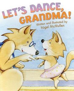 Let's Dance, Grandma! - Nigel McMullen - cover