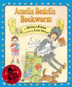 Amelia Bedelia, Bookworm - Herman Parish - cover