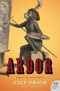 Ardor: A Novel of Enchantment - Lily Prior - cover