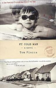 My Cold War - Tom Piazza - cover