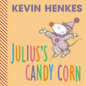 Julius's Candy Corn Board Book - Kevin Henkes - cover