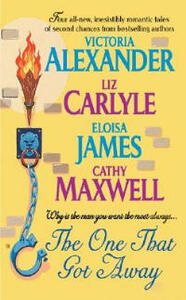 The One That Got Away - Victoria Alexander,Liz Carlyle,Eloisa James - cover