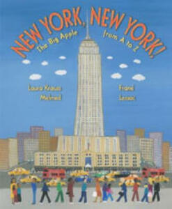 New York, New York!: The Big Apple from A to Z - Laura Krauss Melmed - cover