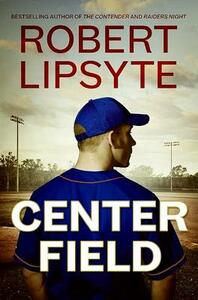 Center Field - Robert Lipsyte - cover