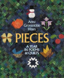 Pieces: A Year in Poems and Quilts - Anna Grossnickle Hines - cover