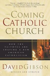 The Coming Catholic Church - David Gibson - cover